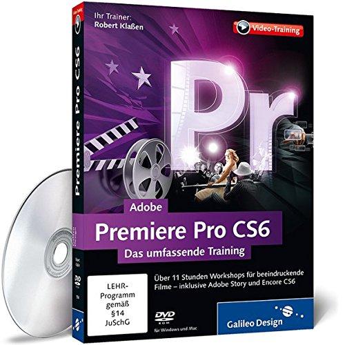 Adobe Premiere Pro CS6 - Das umfassende Training