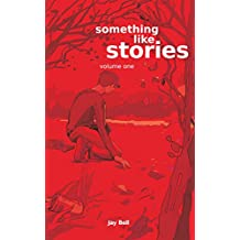 Something Like Stories - Volume One (Something Like... Book 7)