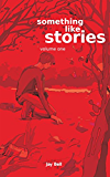 Something Like Stories - Volume One (Something Like... Book 7) (English Edition)