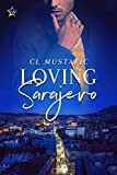 Loving Sarajevo by CL Mustafic front cover