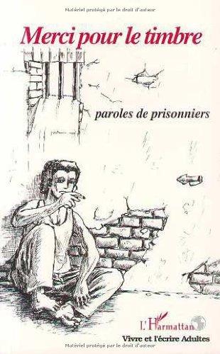 Merci pour le timbre: Paroles de prisonniers par Collectif