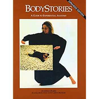 Bodystories : A Guide to Experiential Anatomy