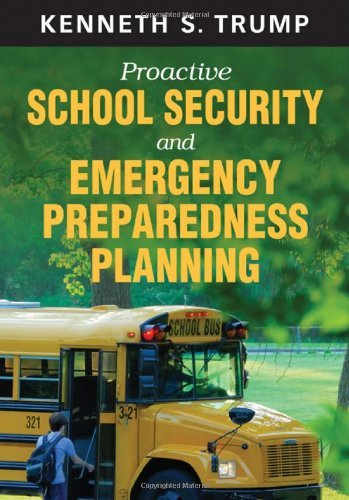Proactive School Security and Emergency Preparedness Planning by Kenneth S. Trump (2011-04-07)