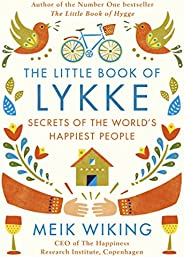 The Little Book of Lykke: The Danish Search for the World's Happiest Pe
