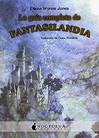 Guia Completa De Fantasilandia,La par Diana Wynne Jones