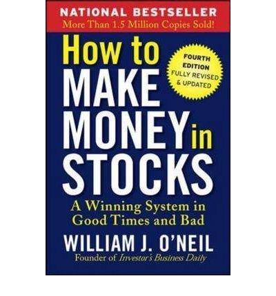 [(How to Make Money in Stocks: A Winning System in Good Times and Bad)] [by: William J. O'Neil]