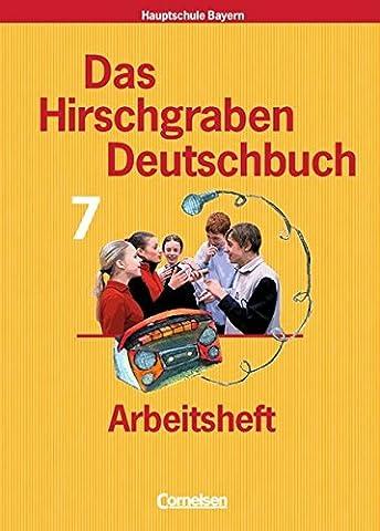 Das Hirschgraben Deutschbuch - Mittelschule Bayern: 7. Jahrgangsstufe - Arbeitsheft mit Lösungen: Für Regelklassen