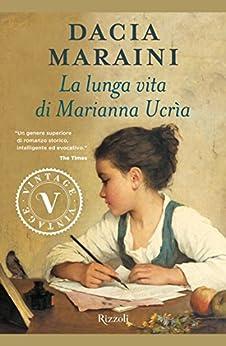 La lunga vita di Marianna Ucrìa (VINTAGE) di [Maraini, Dacia]