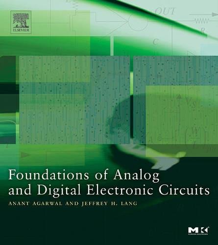 Foundations of Analog and Digital Electronic Circuits (The Morgan Kaufmann Series in Computer Architecture and Design) por Anant Agarwal