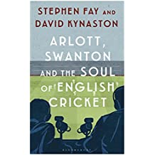 Arlott, Swanton and the Soul of English Cricket (English Edition)