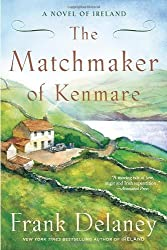 The Matchmaker of Kenmare: A Novel of Ireland by Frank Delaney (2012-03-15)