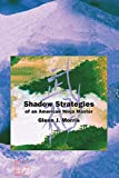 Shadow Strategies of an American Ninja Master