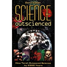 Science Outscienced How Torah Outpaced Science By 3300 Years