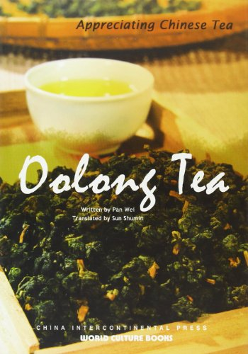 Oolong Tea - Appreciating Chinese Tea series por Wei Pan