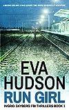 Run Girl (Ingrid Skyberg FBI Thrillers Book 1) (English Edition) von Eva Hudson