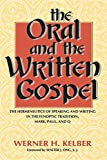 The Oral and the Written Gospel: The Hermeneutics of Speaking and Writing in the Synoptic Tradition, Mark, Paul, and Q (