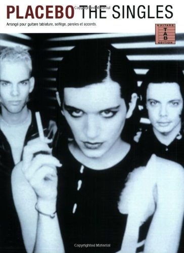 PLACEBO THE SINGLES: The Singles for Guitar Tab