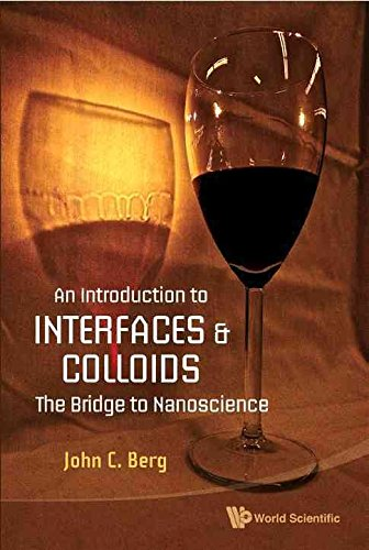 [An Introduction to Interfaces and Colloids: The Bridge to Nanoscience] (By: John C. Berg) [published: November, 2009]