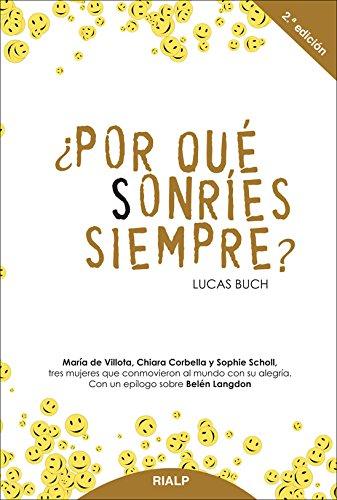 ¿Por Qué Sonríes Siempre? (Biografías y Testimonios) por Lucas Buch Rodríguez