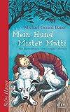 Mein Hund Mister Matti (Reihe Hanser, Band 62587)