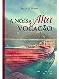 A Nossa Alta Vocação (Portuguese Edition)
