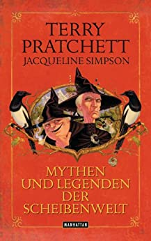 Mythen und Legenden der Scheibenwelt - von [Pratchett, Terry, Simpson, Jacqueline]