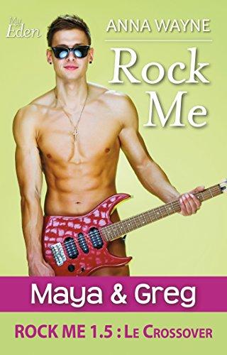 Rock Me 1.5 : Maya & Greg par [Wayne, Anna]