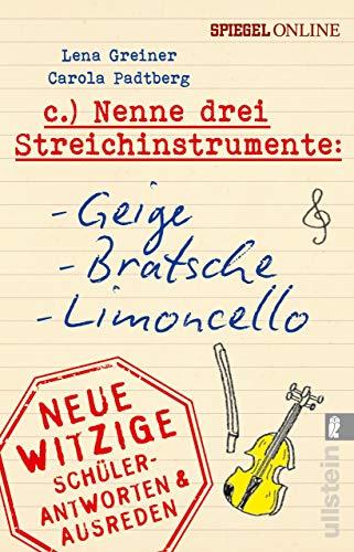 Nenne drei Streichinstrumente: Geige, Bratsche, Limoncello: Neue witzige Schülerantworten & Lehrergeständnisse