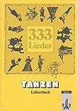 333 Lieder zum Singen, Spielen und Tanzen für den Musikunterricht an allgemeinbildenden Schulen ab Klasse 5. Ausgabe Ost [Broschur]
