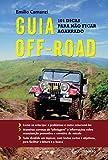 Guia Off- Road. 101 Dicas Para não Ficar Agarrado (Em Portuguese do Brasil)