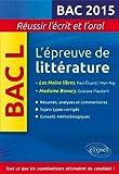 L'épreuve de Littérature Bac L 2015 Les Mains Libres - Madame Bovary Réussir l'écrit et l'oral