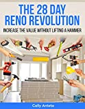 The 28 Day Reno Revolution: Increase The Value Without Lifting A Hammer