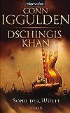 Dschingis Khan - Sohn der Wölfe: Roman (Dschingis-Khan-Saga, Band 1)