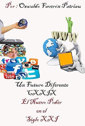 El Nuevo Poder en el Siglo XXI (Un Futuro Diferente nº 129) por Oswaldo Enrique Faverón Patriau