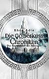 Die Götterkuss Chroniken: Das Vermächtnis des Smaragds (German Edition)