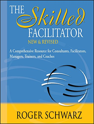 the-skilled-facilitator-a-comprehensive-resource-for-consultants-facilitators-managers-trainers-and-