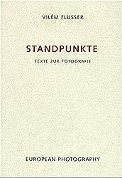 Standpunkte: Texte zur Fotografie (Edition Flusser)