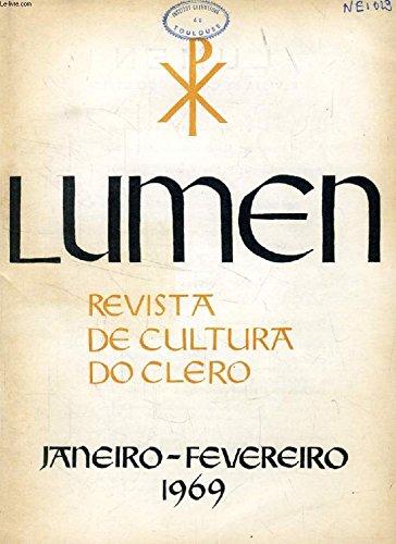 LUMEN, REVISTA DE CULTURA DO CLERO, JAN.-FEV. 1969 (Sumario: LIMIAR - A. AVelino Gonçalves. PARA UMA TEOLOGIA DA PALAVRA DE DEUS - João A. de Sousa. CAMINHOS DA EXEGESE ACTUAL - Alcindo Gonçalves da Costa, O. F. M. C. PREGAÇÃO LITIURGICA E HOMILIA...)