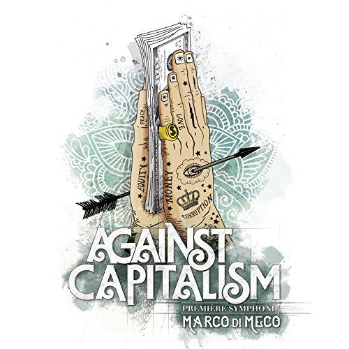 Against Capitalism: Première Symphonie