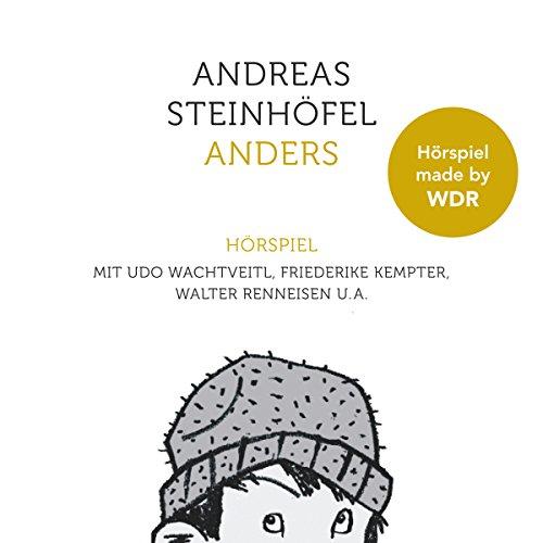 Anders (Andreas Steinhöfel) WDR 2015 / Edition Silberfisch 2016