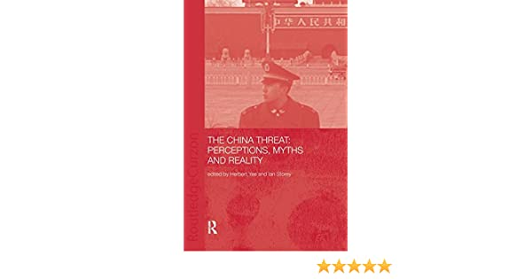 China Threat - Perceptions, Myths and Reality