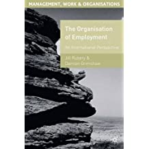 The Organisation of Employment: An International Perspective (Management, Work and Organisations)