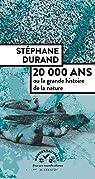 20 000 ans ou la grande histoire de la nature par Durand