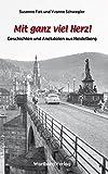 Mit ganz viel Herz - Geschichten und Anekdoten aus Heidelberg - Susanne Fiek, Yvonne Schwegler