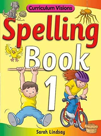 Spelling Book 1: for Year 1 (Curriculum Visions Spelling (6 Pupil Books & 6 Teacher's Resource Books Covering Years 1-6))