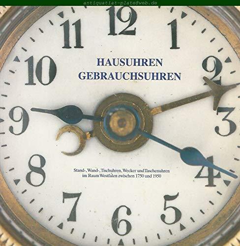 Hausuhren - Gebrauchsuhren. Stand-, Wand, Tischuhren, Wecker und Taschenuhren im Raum Wesfalen zwischen 1750 und 1950. Katalog zur Ausstellung im Hamaland-Museum. -