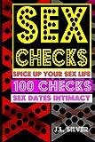 Sex Checks: Spice Up Your Sex Life  100 Checks Sex, Dates, Intimacy