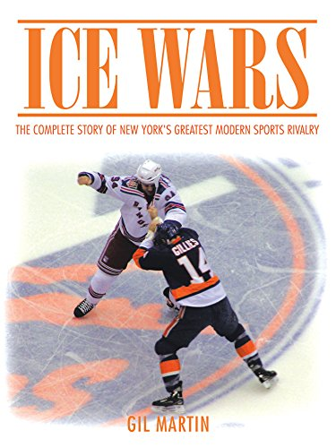 Ice Wars: The Complete Story of New York's Greatest Modern Sports Rivalry (English Edition) por Gil Martin