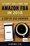 Start Selling on Amazon FBA in 2018: A Step-by-Step Overview
