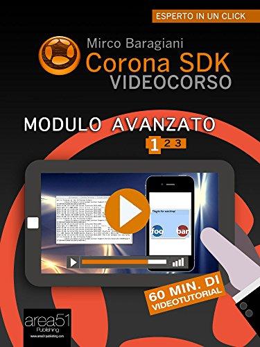 Corona SDK Videocorso. Modulo avanzato: Volume 1